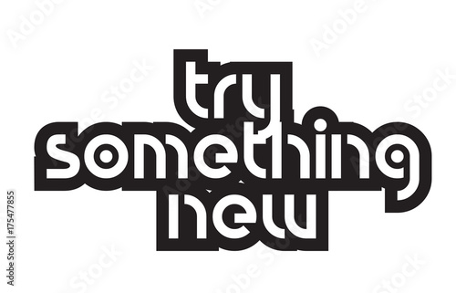 Bold Text Try Something New Inspiring Quotes Text Typography Design
