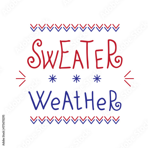 Sweater Weather lettering. Modern handwritten poster. Funny ...