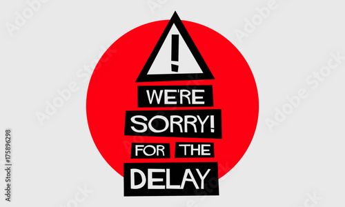 We're Sorry For The Delay! (Flat Style Vector Illustration Quote Poster Design) Canvas Print