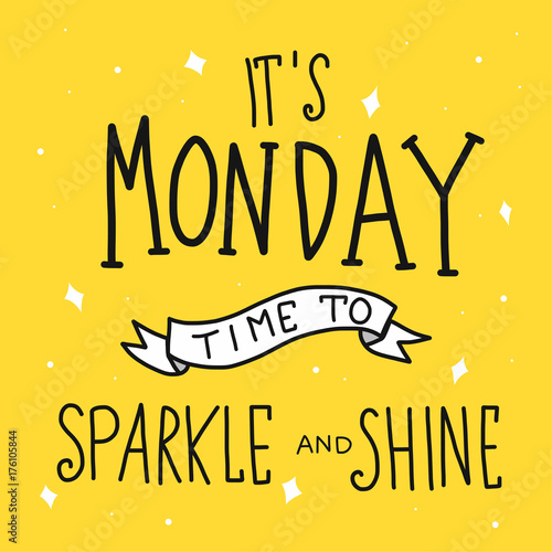 Fotografie, Obraz  It's monday time for sparkle and shine word vector illustration doodle style