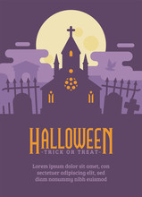 Halloween Poster With Gothic Cemetery And A Haunted Chapel. Haunted Graveyard Flat Illustration Flyer With Text. Trick Or Treat. Dark Fantasy Background
