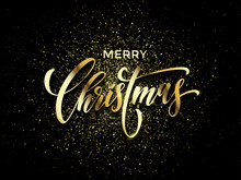 Merry Christmas Wish Greeting Card Of Gold Glitter Confetti Or Sparkling Fireworks On Premium Luxury Black Background. Vector Golden Calligraphy Lettering Design For New Year Or Christmas Holiday