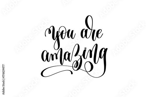 you are amazing hand lettering inscription positive quote