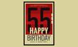 Happy Birthday 55 Year Card / Poster (Vector Illustration)