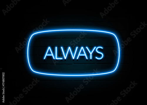 Photo  Always  - colorful Neon Sign on brickwall