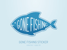 Gone Fishing Text Placed On The Fish Shaped Sign Sticker Design