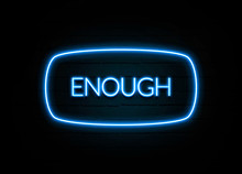 Enough  - Colorful Neon Sign On Brickwall