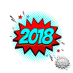 Happy New Year 2018 Comic Speech Bubble Sign. Vector Illustration in Pop Art Style. Dynamic cartoon symbol isolated on white background.