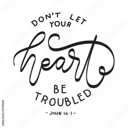 Christian Inspirational Quotes Black Background: Hand Lettering Do Not Let Your Heart Be Troubled On White