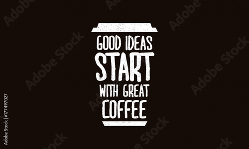 Photo Good Ideas Start With Great Coffee (Motivational Quote Vector Design)