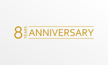 8 Year Anniversary Emblem. Anniversary Icon Or Label. 8 Year Celebration And Congratulation Design Element. Vector Illustration.