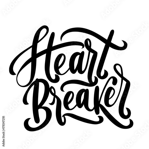 Wall Murals Retro sign Heart breaker vector illustration. Modern feminism quote isolated on white background. Hand drawn inspirational phrase. Modern lettering art for poster, greeting card, t-shirt.
