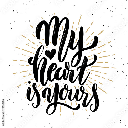My heart is yours. Hand drawn motivation lettering quote. Canvas Print