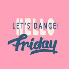 Hello Friday. Lets Dance. Tren...