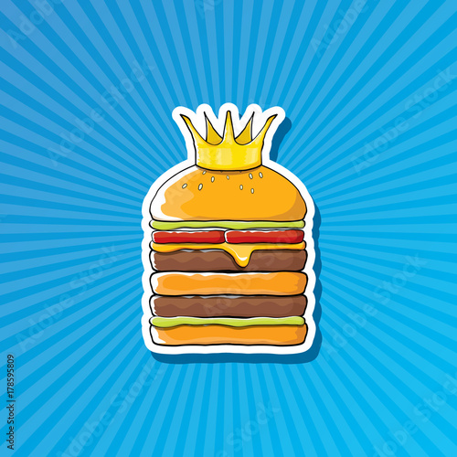 vector cartoon royal king burger with cheese and golden crown sticker isolated on on blue background.