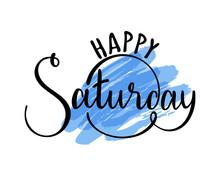 Happy Saturday Hand Drawn Lett...