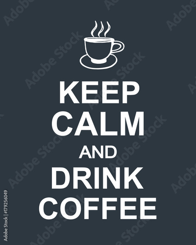 Fototapeta Keep Calm And Drink Coffee quote on dark background