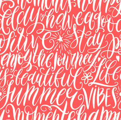 Tapeta Have a good day, stay positive, enjoy the journey, life is beautiful, summer vibes, happy moments hand lettering seamless pattern. Motivation quote. Modern calligraphy vector illustration