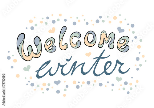 Modern funny lettering Welcome winter. Hand drawing color ...