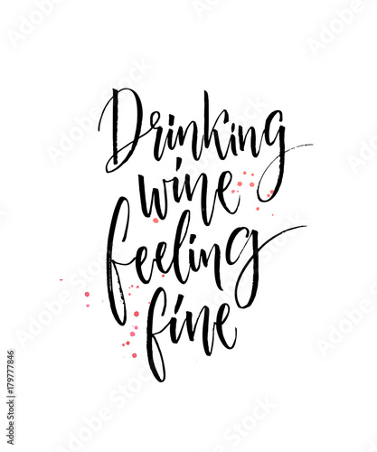 Drinking Wine Feeling Fine Funny Quote About Wine Modern