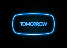 Tomorrow  - Colorful Neon Sign On Brickwall