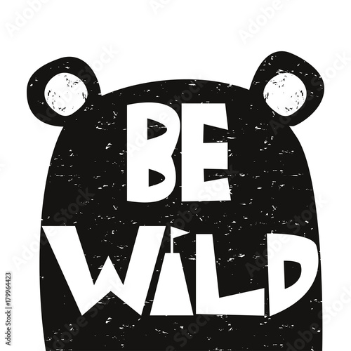 Fashion slogan Be wild. Vector hand drawn illustration.