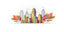 Vector Cartoon Banner, Urban Background With Modern Big City Buildings, Skyscrapers, Business Centers On The Background Of Construction In Progress. Advertising For A Real Estate Agency, Website Page