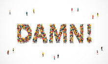 Group Of People Standing In The Word Damn