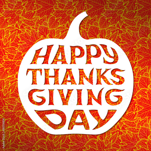 Tuinposter Halloween Thanksgiving greetings card. White silhouette of pumpkin on red background with autumn leaves in golden lines. Happy Thanksgiving Day lettering
