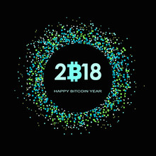 "Logo Of Bitcoin Digital Currency On Black Background With Phrase ""Happy Bitcoin Year"" ."