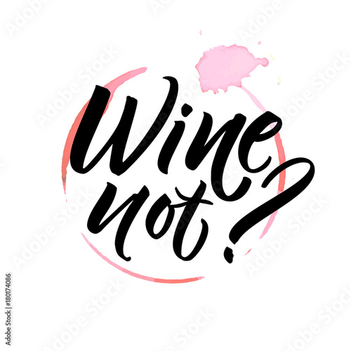 Wine not Wallpaper Mural