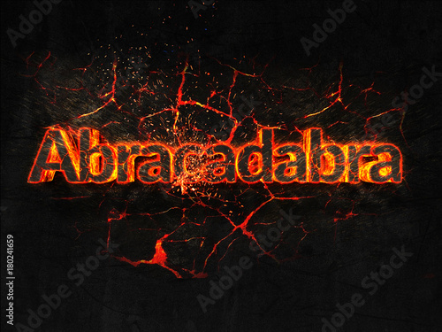 Abracadabra Fire text flame burning hot lava explosion background Wallpaper Mural