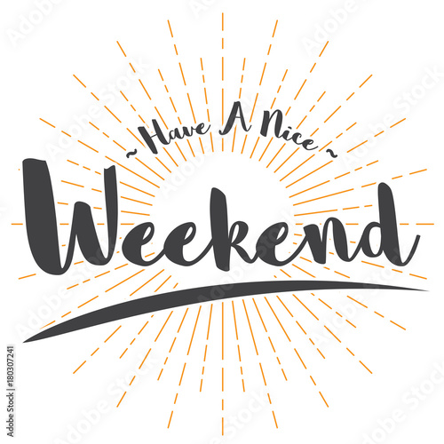 Have A Nice Weekend Text Buy This Stock Vector And Explore Similar