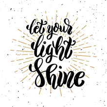 Let Your Light Shine. Hand Dra...