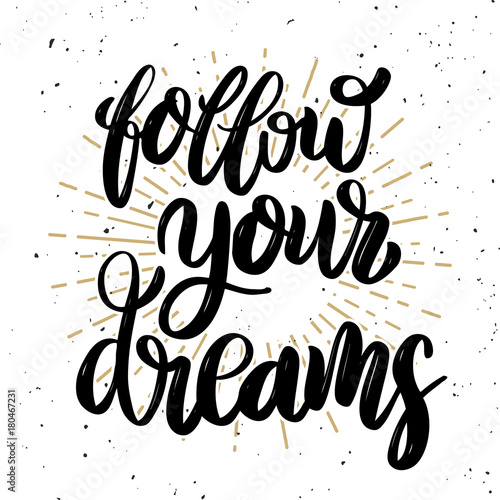 Follow your dreams Hand drawn motivation lettering quote. Canvas Print