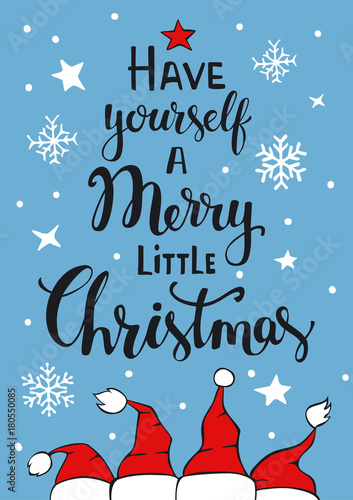 Have yourself a merry little christmas handwritten typographic have yourself a merry little christmas handwritten typographic poster greeting card backgroundwith with santa claus hats solutioingenieria Choice Image