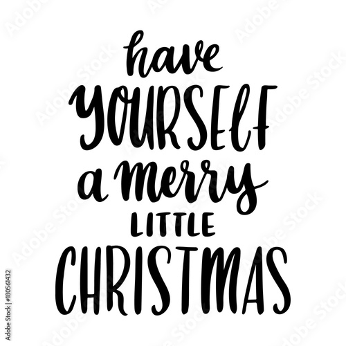 the hand drawing quote have yourself a merry little christmas in a trendy