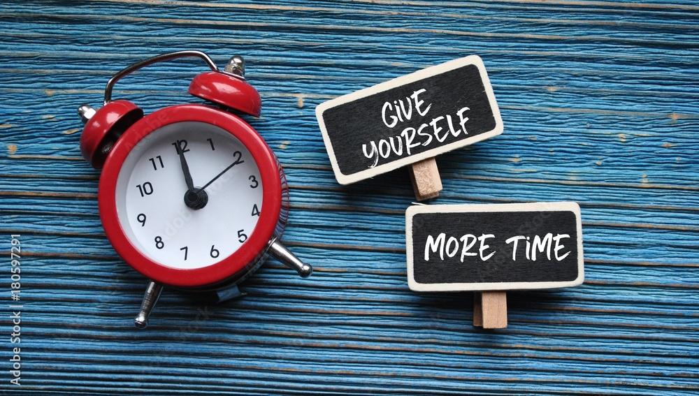 Fototapeta Give yourself more time