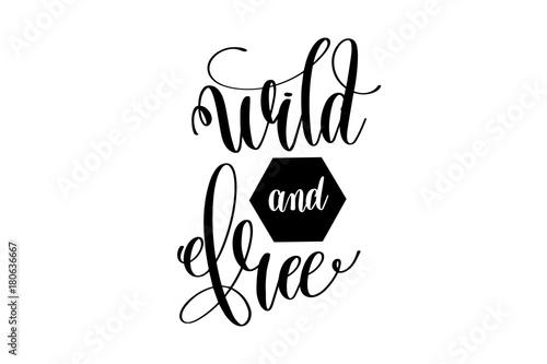 wild-and-free-napis-motywacyjny-po-angielsku