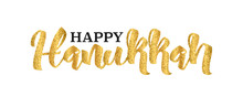 Happy Hanukkah, Traditional Jewish Holiday Lettering Isolated On White Background, Vector Illustration. Gold Glitter Handwriting Letters, Trendy Design Text For Banners, Cards, Web.