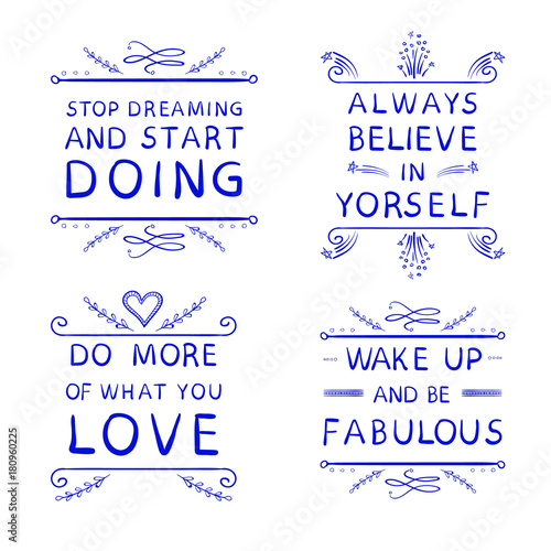 'Always believe in yourself' 'Do more of what you LOVE' 'Wake up and be fabulous' 'Stop dreaming and stard DOING' фототапет