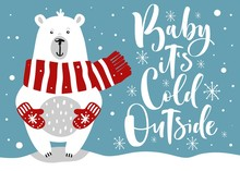 """Cute Winter Card With Hand Drawn Bear And Lettering """"Baby, It's Cold Outside"""""""