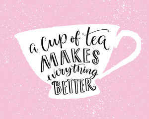 Panel Szklany Napisy A cup of tea makes everything better. Funny quote, print design with hand lettering in cup shape on pink background