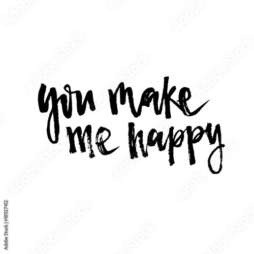 Hand Drawn Vector Illustration You Make Me Happy Hand Lettering