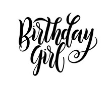 Birthday Girl Lettering Greeting Card Sign. Design For Postcards And Prints.