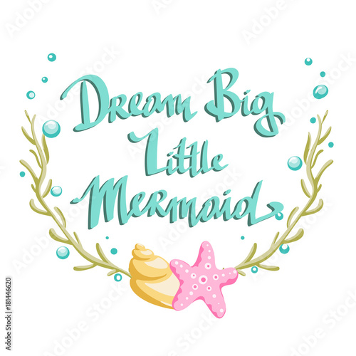 Hand drawn poster with lettering quote-dream big little ...
