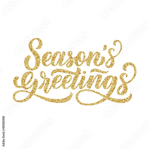 Season's greetings brush hand lettering, with golden glitter texture effect on white background. Vector type illustration. Can be used for holidays festive design. Wall mural