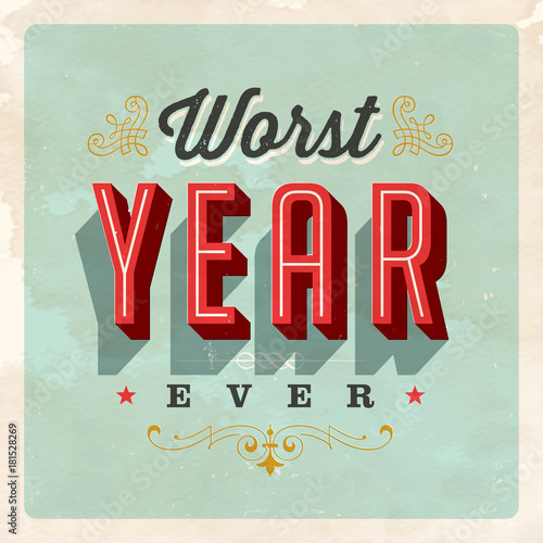 Vintage style postcard worst year ever vector eps 10 grunge vintage style postcard worst year ever vector eps 10 grunge effects can be m4hsunfo