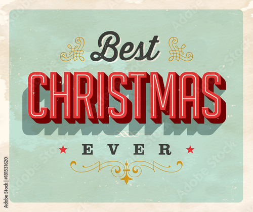 Fotografiet  Vintage Style Postcard - Best Christmas Ever - Vector EPS 10