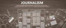 Journalism Flat Banner. Equipment For Journalist On Desk. Flat Vector Illustration